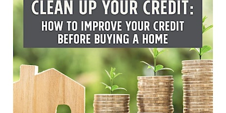 Poor Credit To Property Owner - A Guide To Build & Fix Credit To Own A Home tickets