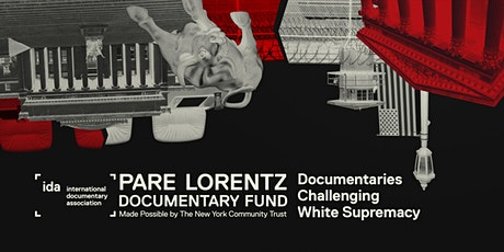 Documentaries Challenging White Supremacy: Pare Lorentz Documentary Fund tickets