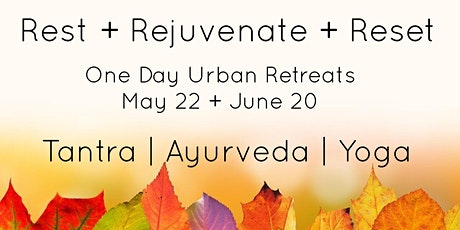 Rest + Rejuvenate + Reset:  One-Day Urban Retreat tickets