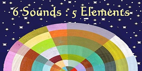 6 SOUNDS & 5 ELEMENTS - 7-Week Series  MAY 9-JUNE 20 tickets