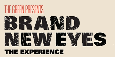 Brand New Eyes: The Experience tickets