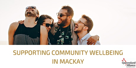 Supporting Community Wellbeing in Mackay tickets
