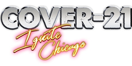 Cover-21:Ignite Chicago AMC Theaters  Oak Brook 05/24/2021 tickets