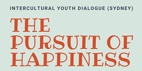 Intercultural Youth Dialogue - The Pursuit of Happiness tickets