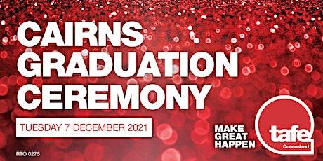 TAFE Queensland - 2021 Far North Queensland Graduation Ceremony (Cairns) tickets