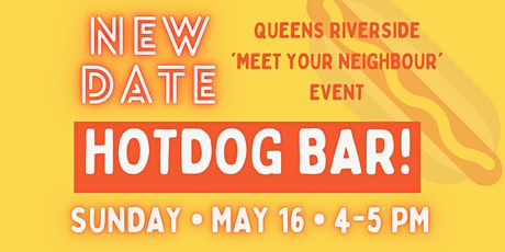 NEW DATE: Queens Riverside - Meet the Neighbours 'Hotdog bar' tickets
