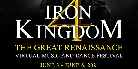 Iron Kingdom Virtual Music and Dance Festival Part IV tickets