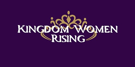 KINGDOM WOMEN RISING tickets
