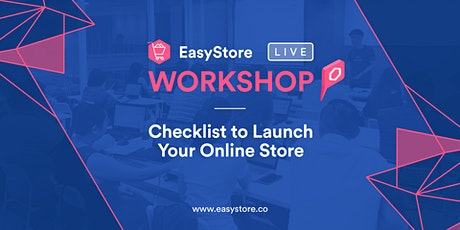 EasyStore Ecommerce Online  Setup Workshop tickets