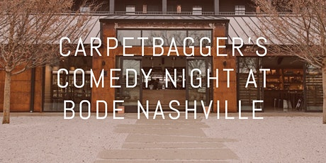 Carpetbagger's Comedy Night at Bode Nashville tickets