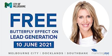 FREE WORKSHOP: Butterfly Effect on Lead Generation tickets