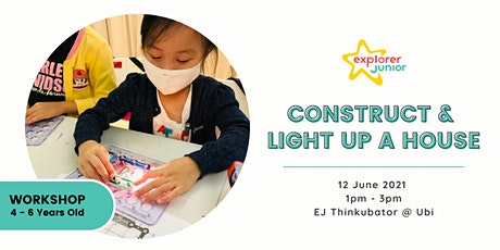 STEAM Discovery Workshop-Construct & Light up a House (EJ Thinkubator, Ubi) tickets
