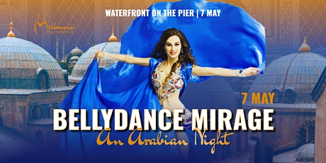 Bellydance Mirage - An Arabian Night at Waterfront on the Pier tickets