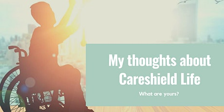 My Thoughts About CareShield Life, What Are Yours? tickets