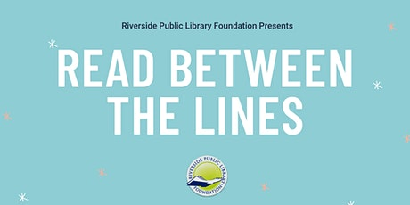 Riverside Public Library Foundation Presents: Read Between the Lines tickets