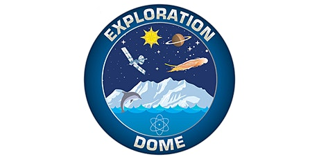 Exploration Dome tickets