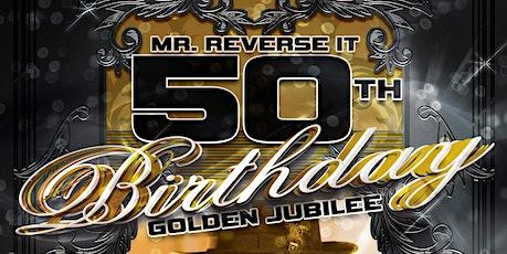 Mr Reverse It ~ 50th B-Day 'Golden Jubilee' Poetry tickets