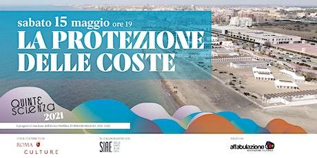 LA PROTEZIONE DELLE COSTE/QUINTESCIENZA2021 biglietti