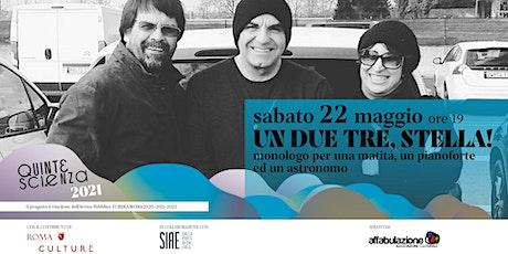 UN DUE TRE, STELLA!/QUINTESCIENZA2021 biglietti