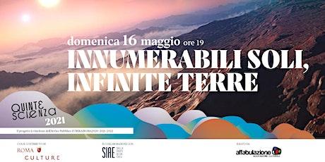 INNUMERABILI SOLI, INFINITE TERRE/QUINTESCIENZA2021 biglietti