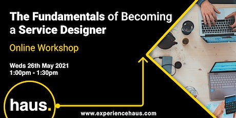 The Fundamentals of Becoming a Service Designer tickets