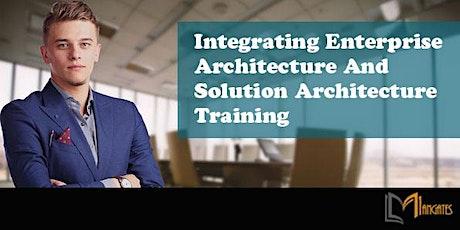 Integrating Enterprise Architecture & Solution Training in San Jose, CA tickets
