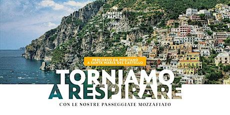 Da Positano a S. Maria del Castello - Torniamo a respirare tickets
