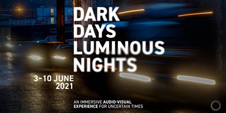Dark Days, Luminous Nights – 3 June 2021 tickets