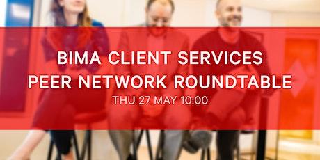BIMA Client Services Roundtable tickets