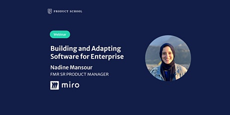 Webinar: Building and Adapting Software for Enterprise by fmr Miro Sr PM tickets