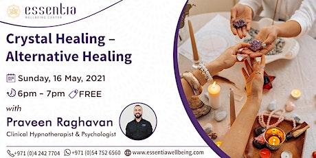 Free Talk: Crystal Healing - Alternative Healing with Praveen Raghavan tickets