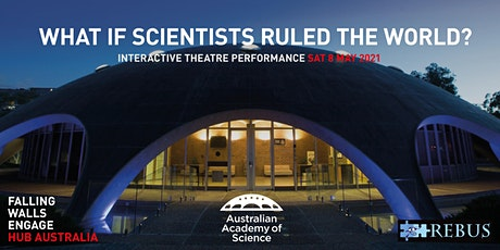 What if Scientists Ruled the World? tickets