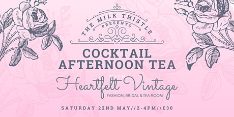Cocktail Afternoon Tea with Heartfelt Vintage tickets