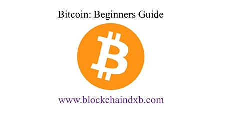 Bitcoin: Beginners Guide. There will be a series of Three sessions. tickets