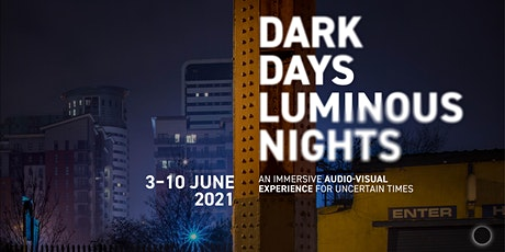 Dark Days, Luminous Nights – 6 June 2021 tickets