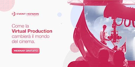 Come la Virtual Production cambierà il mondo del cinema - Webinar GRATUITO tickets