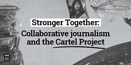 Stronger Together: Collaborative journalism and the Cartel Project tickets