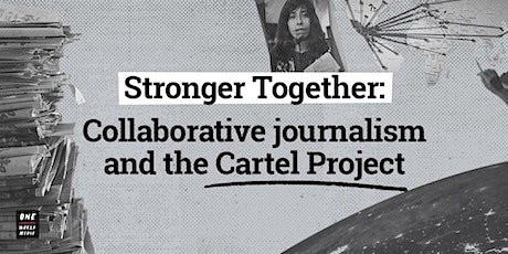 Stronger Together: Collaborative journalism and the Cartel Project biglietti