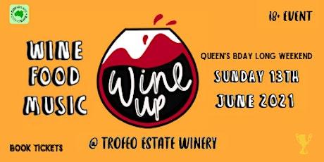 Wine Up @ Trofeo Estate - Queen's Birthday Long Weekend 2021 tickets