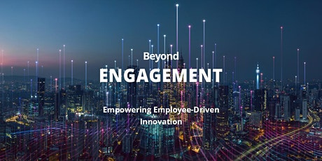 Beyond Engagement - Empowering Employee-Driven Innovation tickets