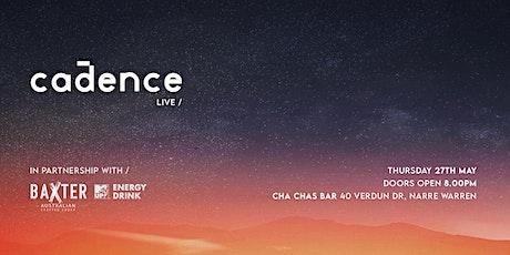 Cadence - Live Show tickets