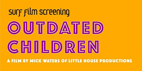 Outdated Children Film Screening tickets