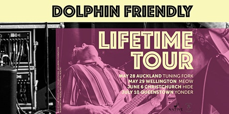 Dolphin Friendly 'Lifetime Tour' - Christchurch Show tickets