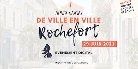 Bouge ta Boite de ville en ville à Rochefort billets