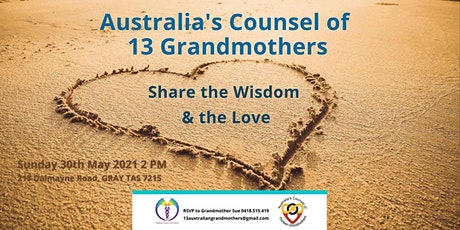 Share the Wisdom & the Love with Australia's Counsel of 13 Grandmothers tickets