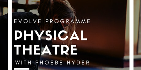 Physical Theatre with Phoebe Hyder tickets