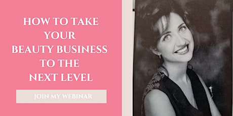 Take your Beauty Business to the Next Level tickets
