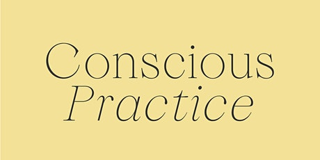 Conscious Practice ~ a workshop tickets