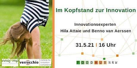 Im Kopfstand zur Innovation in der Lebensmittelbranche - Vortrag Tickets