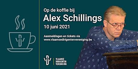 Op de koffie bij Alex Schillings tickets